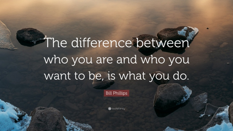 2063608-Bill-Phillips-Quote-The-difference-between-who-you-are-and-who-you.jpg