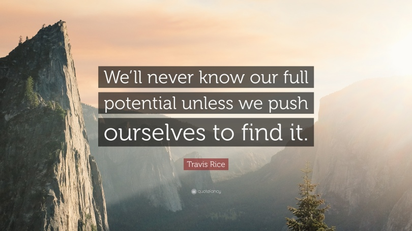 1569583-Travis-Rice-Quote-We-ll-never-know-our-full-potential-unless-we